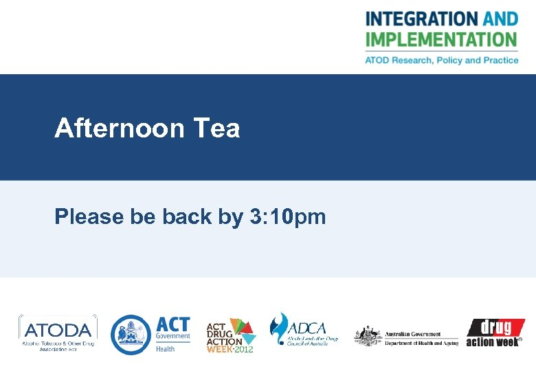 Afternoon Tea Please be back by 3: 10 pm