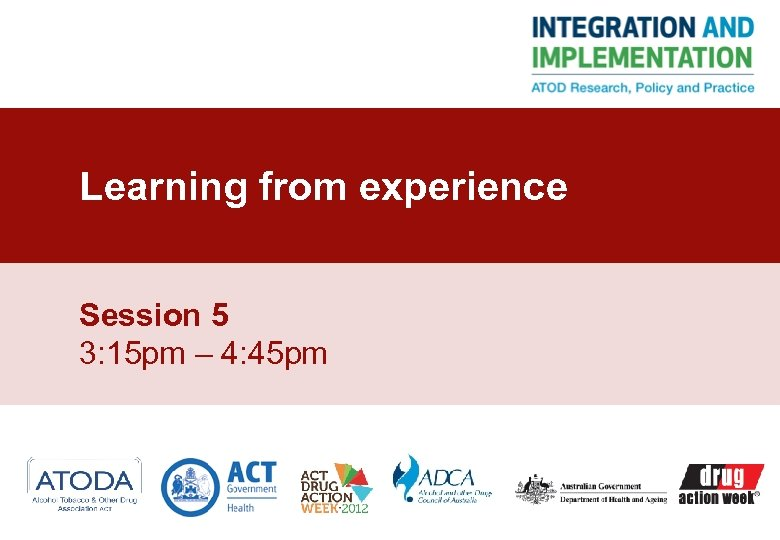 Learning from experience Session 5 3: 15 pm – 4: 45 pm