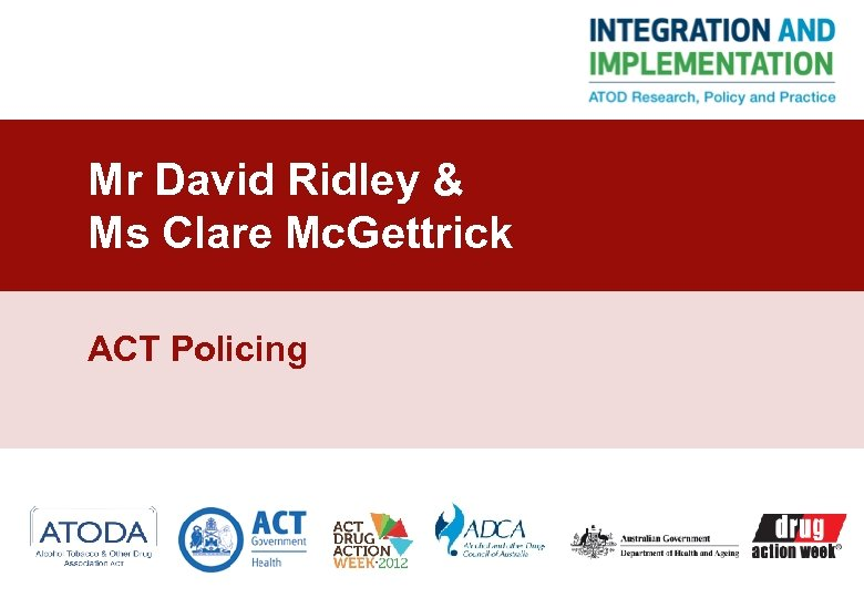 Mr David Ridley & Ms Clare Mc. Gettrick ACT Policing