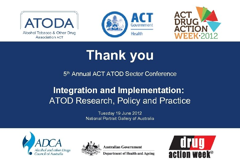 Thank you 5 th Annual ACT ATOD Sector Conference Integration and Implementation: ATOD Research,