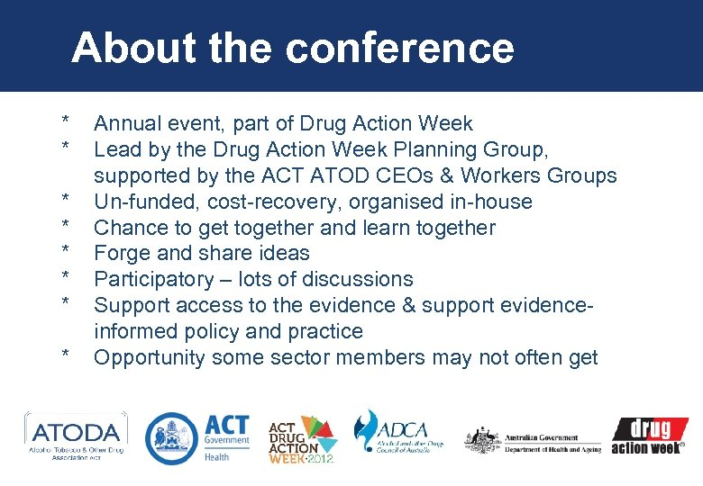About the conference * * * * Annual event, part of Drug Action Week