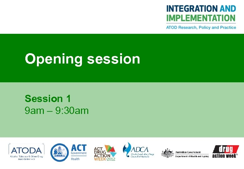 Opening session Session 1 9 am – 9: 30 am