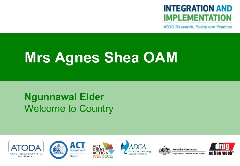 Mrs Agnes Shea OAM Ngunnawal Elder Welcome to Country