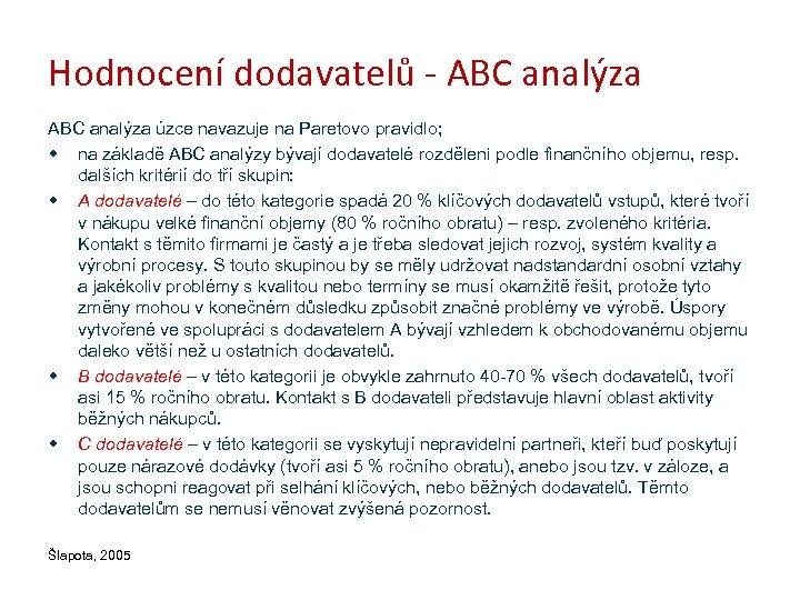 Hodnocení dodavatelů - ABC analýza úzce navazuje na Paretovo pravidlo; w na základě ABC