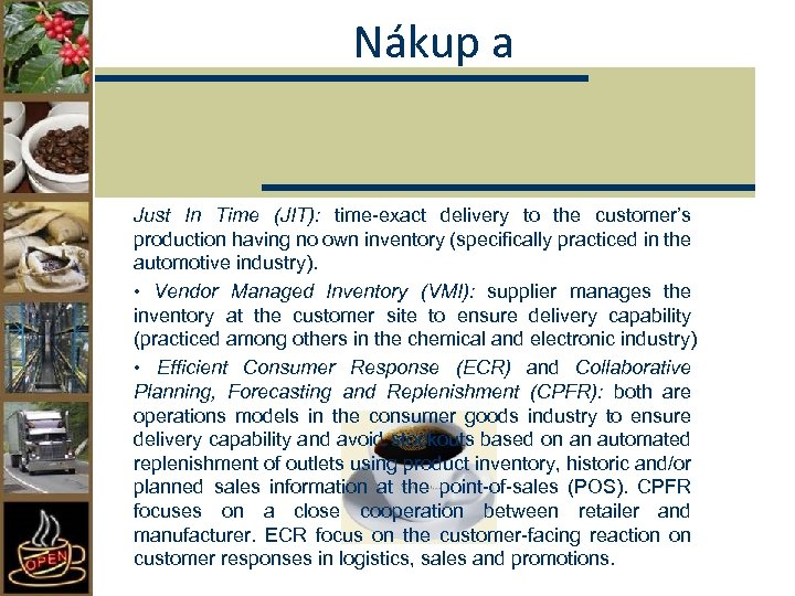 Nákup a Just In Time (JIT): time-exact delivery to the customer's production having no