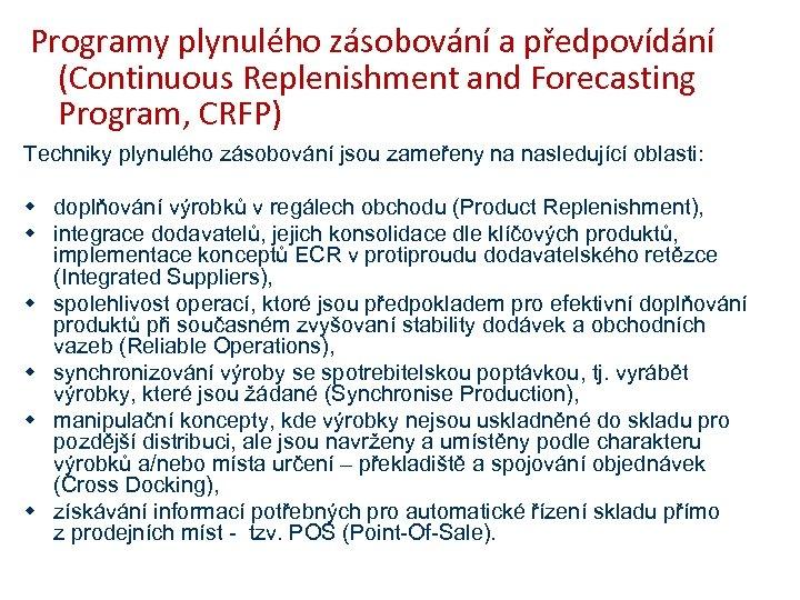 Programy plynulého zásobování a předpovídání (Continuous Replenishment and Forecasting Program, CRFP) Techniky plynulého zásobování