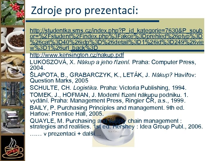 Zdroje pro prezentaci: w http: //studentka. sms. cz/index. php? P_id_kategorie=7630&P_soub or=%2 Fstudent%2 Findex. php%3