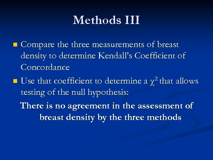 Methods III Compare three measurements of breast density to determine Kendall's Coefficient of Concordance