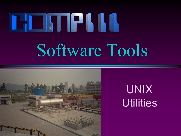 Software Tools UNIX Utilities