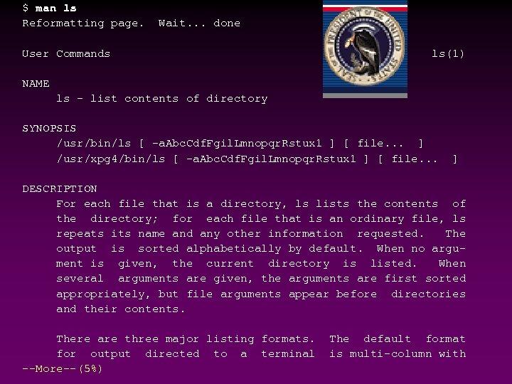 $ man ls Reformatting page. Wait. . . done User Commands ls(1) NAME ls