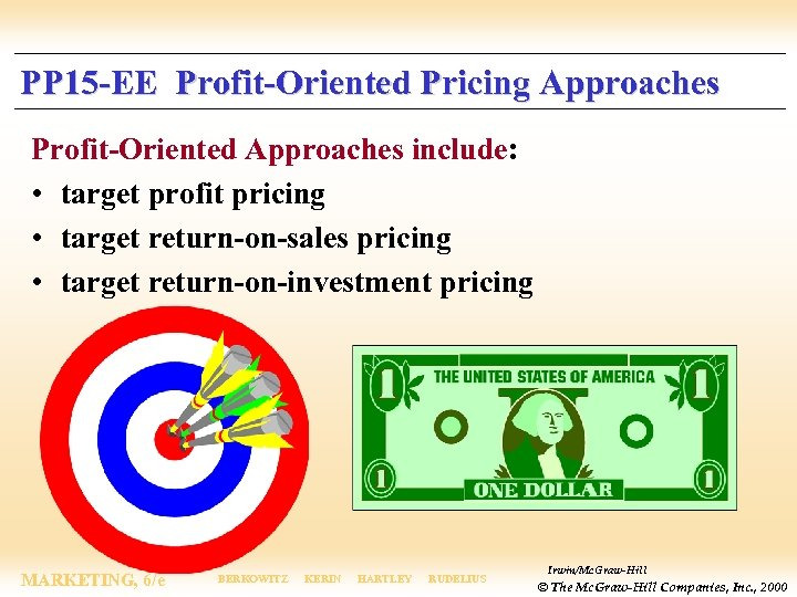 PP 15 -EE Profit-Oriented Pricing Approaches Profit-Oriented Approaches include: • target profit pricing •