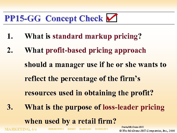 PP 15 -GG Concept Check 1. What is standard markup pricing? 2. What profit-based