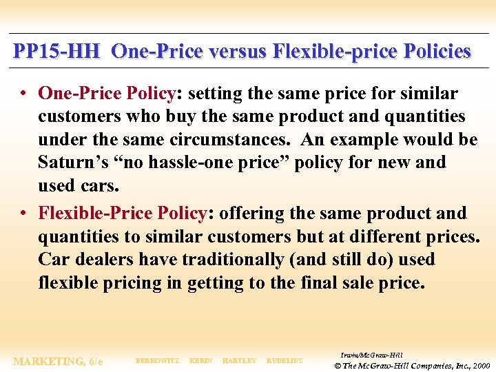 PP 15 -HH One-Price versus Flexible-price Policies • One-Price Policy: setting the same price