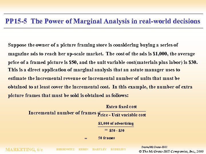 PP 15 -5 The Power of Marginal Analysis in real-world decisions Suppose the owner