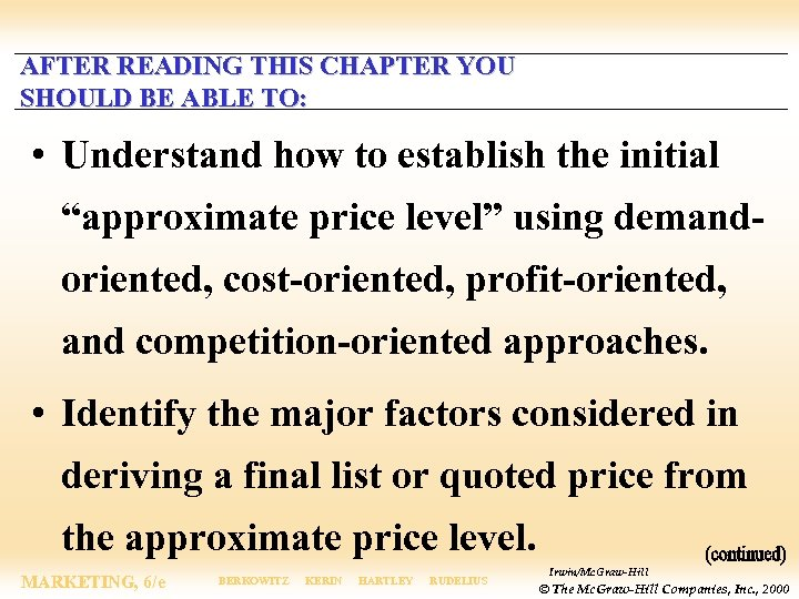AFTER READING THIS CHAPTER YOU SHOULD BE ABLE TO: • Understand how to establish