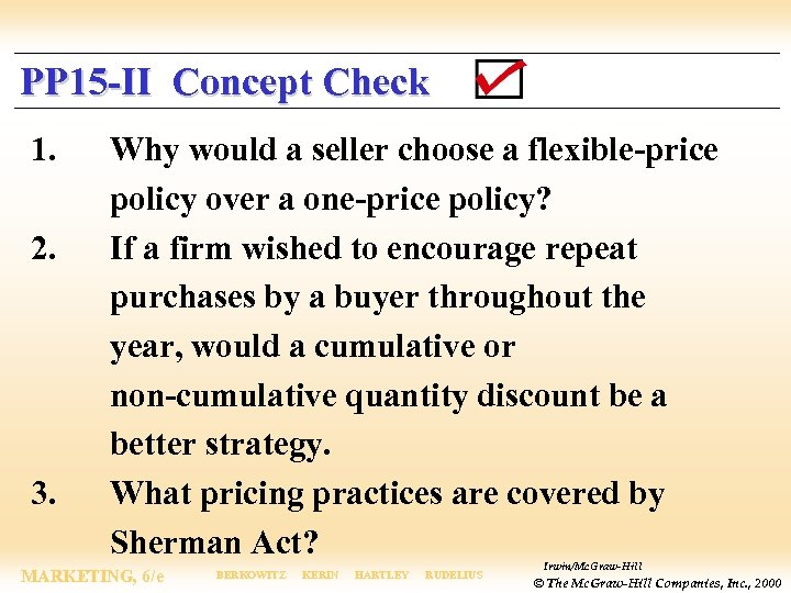 PP 15 -II Concept Check 1. 2. 3. Why would a seller choose a
