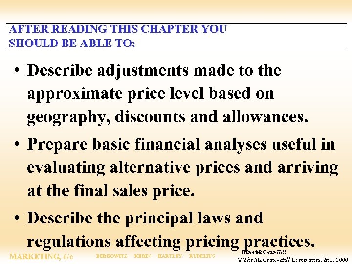 AFTER READING THIS CHAPTER YOU SHOULD BE ABLE TO: • Describe adjustments made to