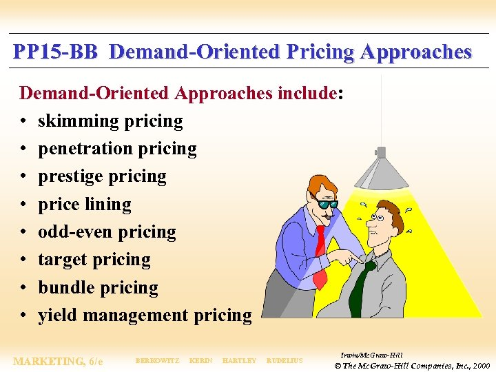 PP 15 -BB Demand-Oriented Pricing Approaches Demand-Oriented Approaches include: • skimming pricing • penetration
