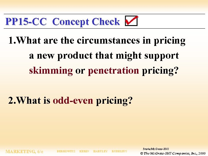 PP 15 -CC Concept Check 1. What are the circumstances in pricing a new