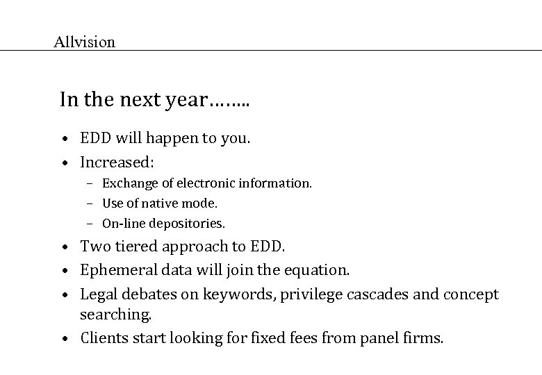 Allvision In the next year……. . • EDD will happen to you. • Increased: