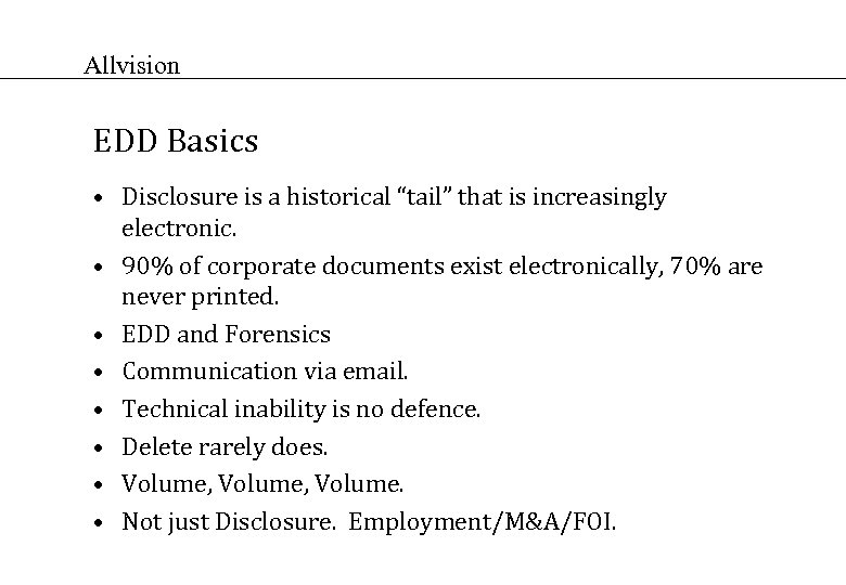 """Allvision EDD Basics • Disclosure is a historical """"tail"""" that is increasingly electronic. •"""