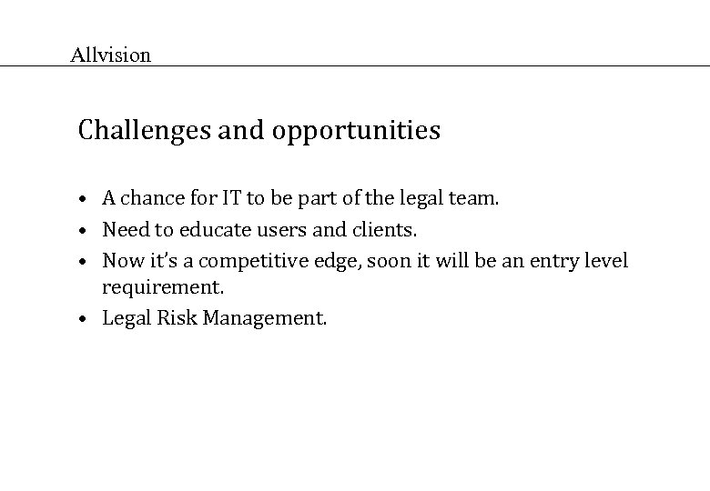Allvision Challenges and opportunities • A chance for IT to be part of the