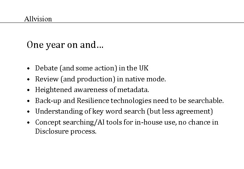 Allvision One year on and… • • • Debate (and some action) in the