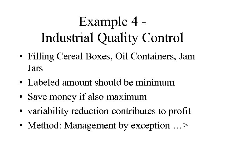 Example 4 Industrial Quality Control • Filling Cereal Boxes, Oil Containers, Jam Jars •