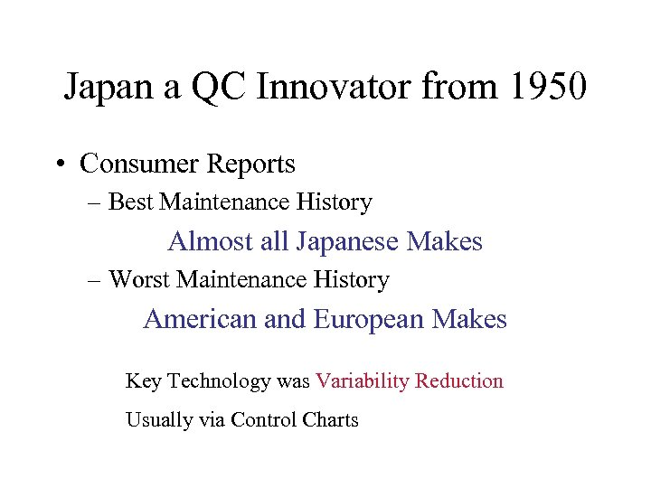 Japan a QC Innovator from 1950 • Consumer Reports – Best Maintenance History Almost