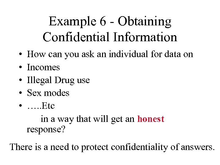 Example 6 - Obtaining Confidential Information • • • How can you ask an