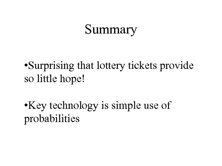 Summary • Surprising that lottery tickets provide so little hope! • Key technology is