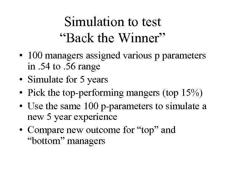 "Simulation to test ""Back the Winner"" • 100 managers assigned various p parameters in."