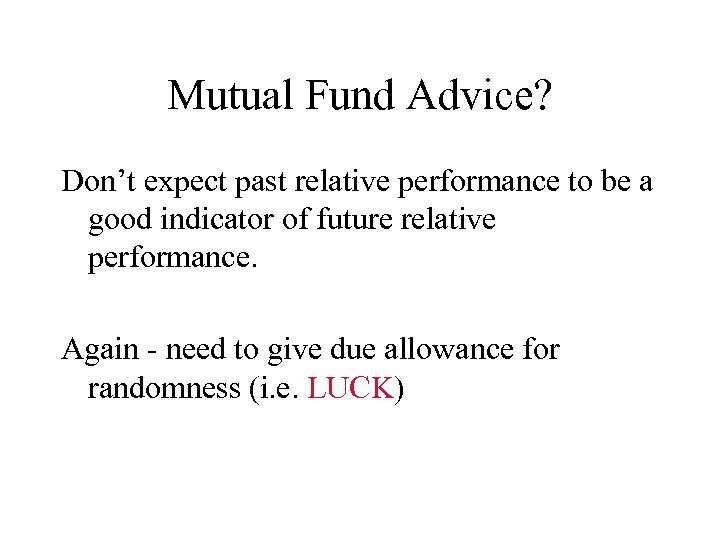 Mutual Fund Advice? Don't expect past relative performance to be a good indicator of