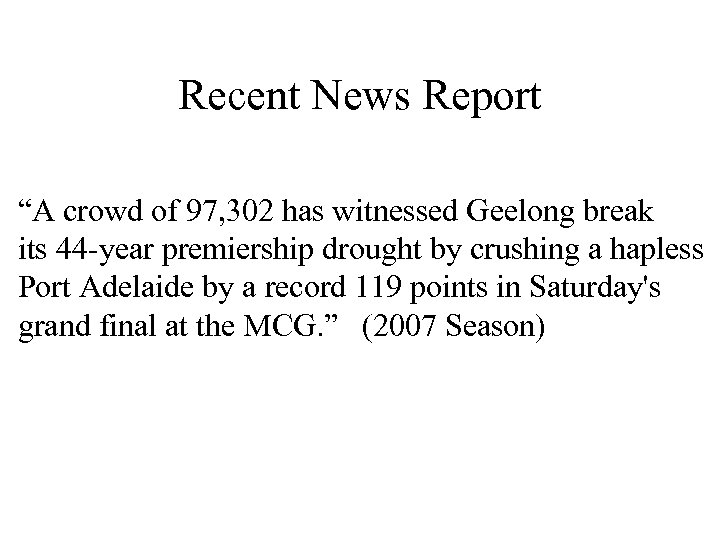 "Recent News Report ""A crowd of 97, 302 has witnessed Geelong break its 44"