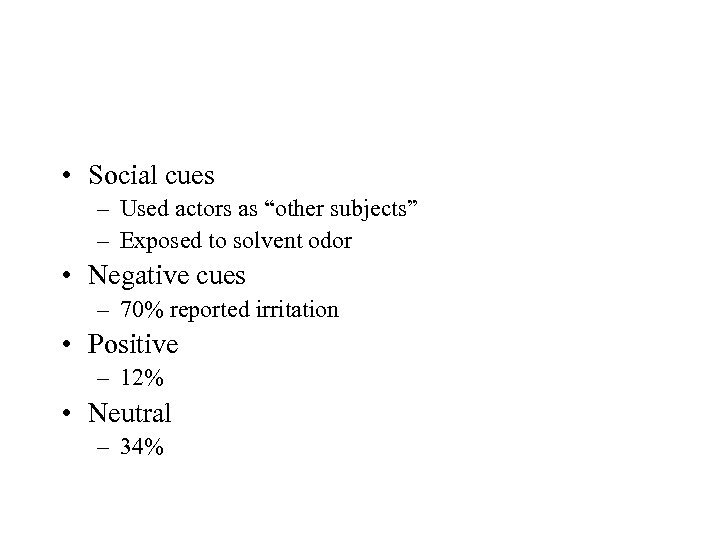 """• Social cues – Used actors as """"other subjects"""" – Exposed to solvent"""