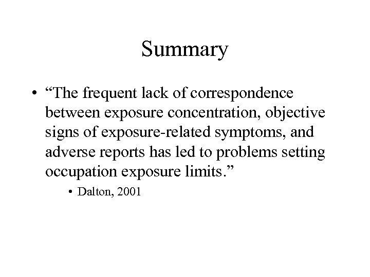 """Summary • """"The frequent lack of correspondence between exposure concentration, objective signs of exposure-related"""
