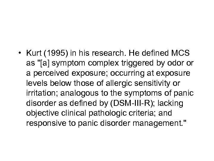 • Kurt (1995) in his research. He defined MCS as