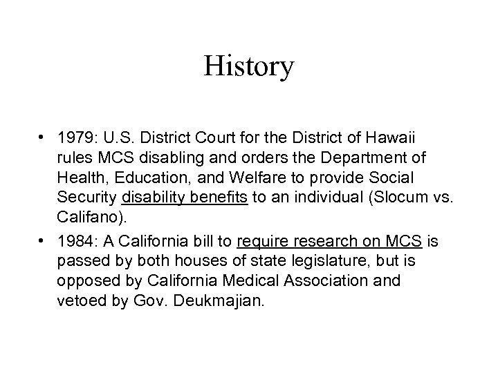 History • 1979: U. S. District Court for the District of Hawaii rules MCS