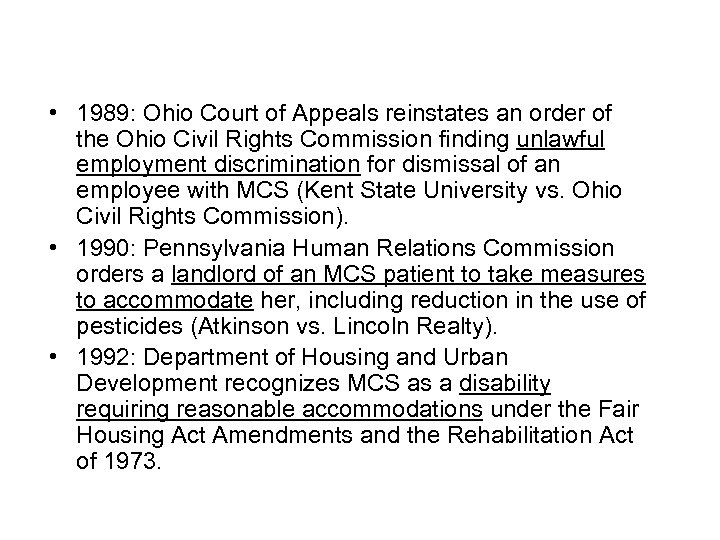 • 1989: Ohio Court of Appeals reinstates an order of the Ohio Civil