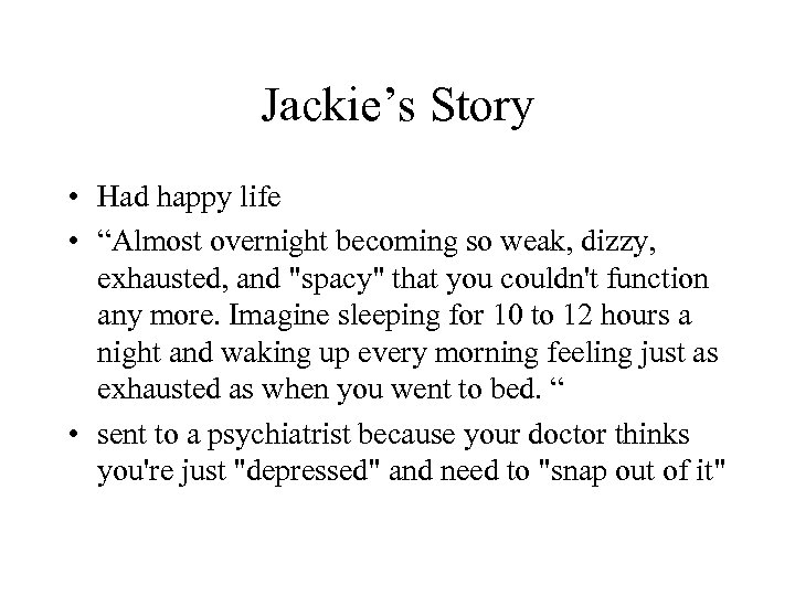 """Jackie's Story • Had happy life • """"Almost overnight becoming so weak, dizzy, exhausted,"""