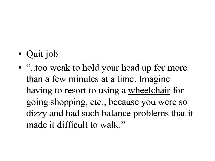 """• Quit job • """". . too weak to hold your head up"""