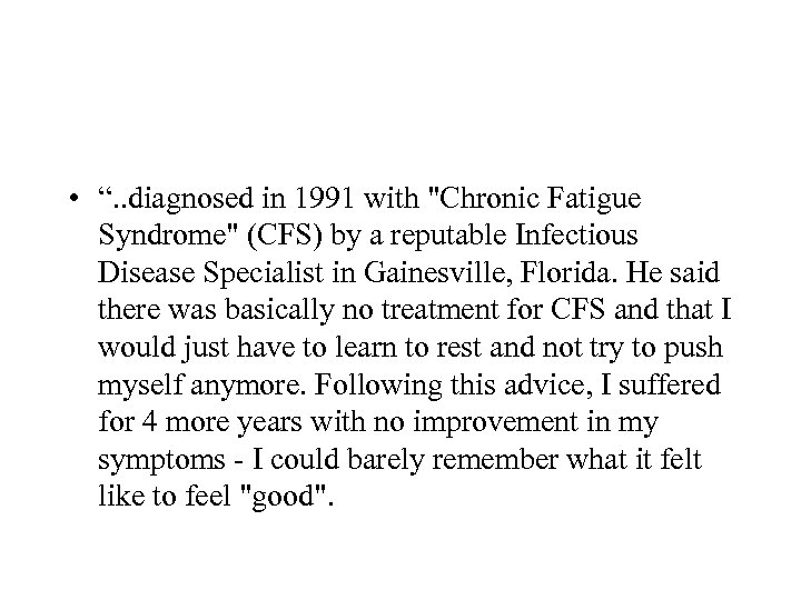"""• """". . diagnosed in 1991 with"""