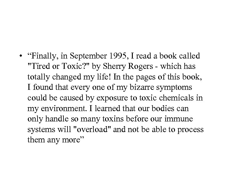"""• """"Finally, in September 1995, I read a book called"""