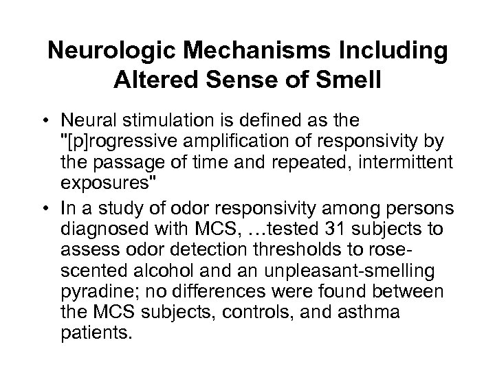 Neurologic Mechanisms Including Altered Sense of Smell • Neural stimulation is defined as the