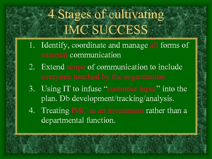 4 Stages of cultivating IMC SUCCESS 1. Identify, coordinate and manage all forms of