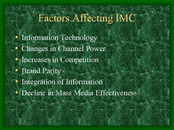 Factors Affecting IMC • • • Information Technology Changes in Channel Power Increases in