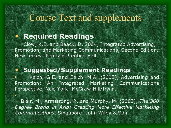 Course Text and supplements • Required Readings Clow, K. E. and Baack, D. 2004,