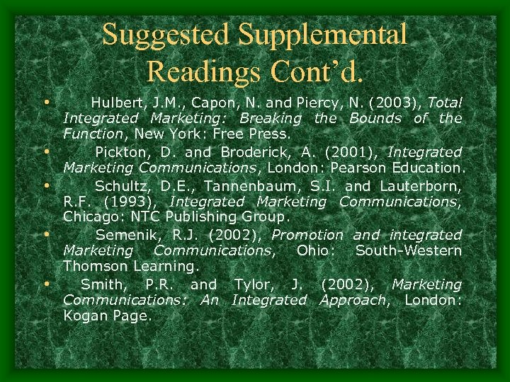 Suggested Supplemental Readings Cont'd. • Hulbert, J. M. , Capon, N. and Piercy, N.