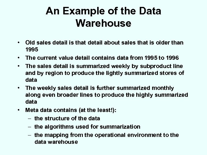 An Example of the Data Warehouse • Old sales detail is that detail about
