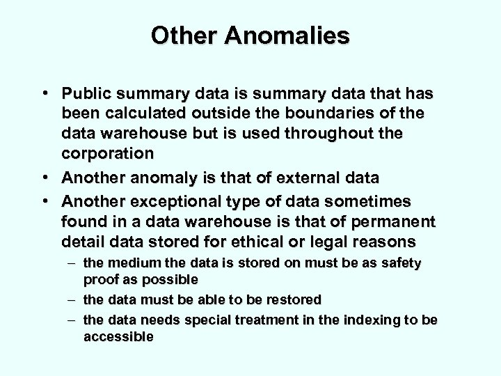 Other Anomalies • Public summary data is summary data that has been calculated outside